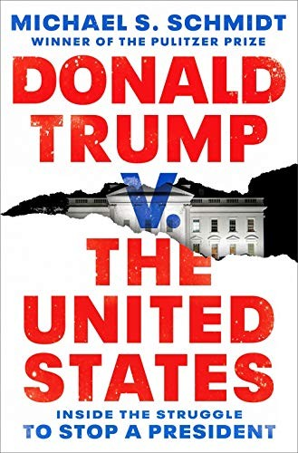 Donald Trump v. the United States : inside the struggle to stop a President /